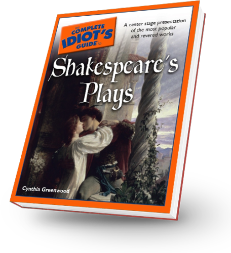 The Complete Idiots Guide to Shakespeare's Plays by Cynthia Greenwood