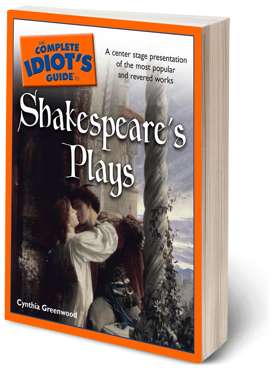 The Complete Idiots Guide to Shakepeare's Plays by Cynthia Greenwood